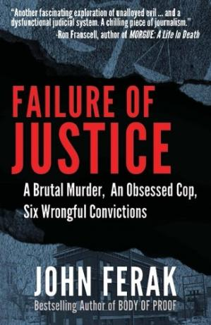 Обложка книги Failure of justice : a brutal murder, an obsessed cop, six wrongful convictions
