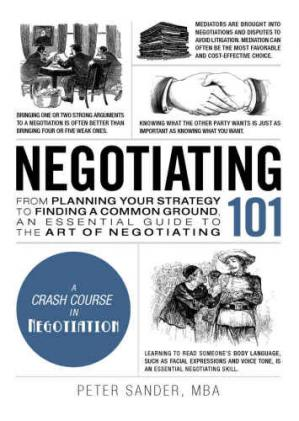 Book cover Negotiating 101: From Planning Your Strategy to Finding a Common Ground, an Essential Guide to the Art of Negotiating