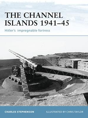 书籍封面 The Channel Islands 1941–45: Hitler's impregnable fortress