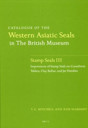 Book cover Catalogue of the Western Asiatic Seals in the British Museum: Pre-Achaemenid and Achaemenid Periods (Cylinder Seals) (v. 3)