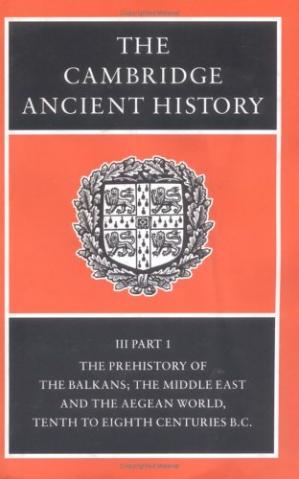 Book cover The Cambridge Ancient History, Volume 3, Part 1: The Prehistory of the Balkans, the Middle East and the Aegean World, Tenth to Eighth Centuries BC