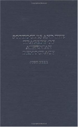 Book cover Sophocles and the Tragedy of Athenian Democracy (Contributions in Drama and Theatre Studies: Lives of the Theatre)