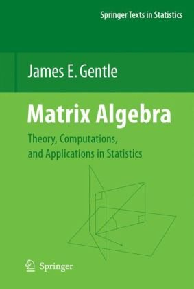书籍封面 Matrix Algebra: Theory, Computations, and Applications in Statistics