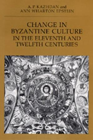 Book cover Change in Byzantine Culture in the Eleventh and Twelfth Centuries