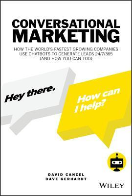 Book cover Conversational Marketing: How to Grow Leads, Shorten Sales Cycles, and Improve Your Customers' Experience with Real-Time Conversations