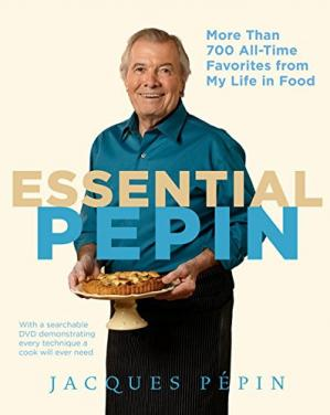 Okładka książki Essential pepin : more than 700 all-time favorites from my life in food