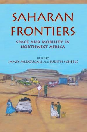 Copertina Saharan Frontiers: Space and Mobility in Northwest Africa