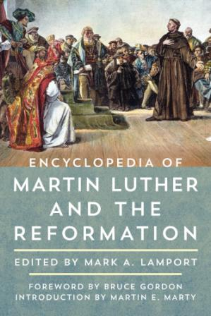 Sampul buku Encyclopedia of Martin Luther and the Reformation. Vol. 1. A-L. Vol. 2. M-Z