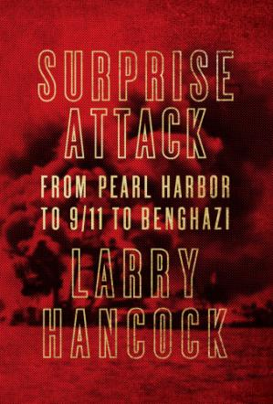 पुस्तक कवर Surprise attack : from Pearl Harbor to 9/11 to Benghazi