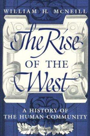 Book cover The Rise of the West: A History of the Human Community; with a Retrospective Essay