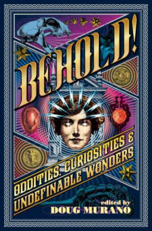 Book cover Behold! Oddities, Curiosities and Undefinable Wonders