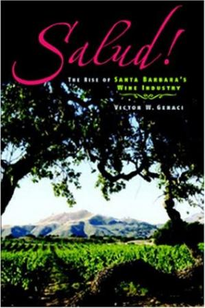 Book cover Salud! The rise of Santa Barbara's wine industry