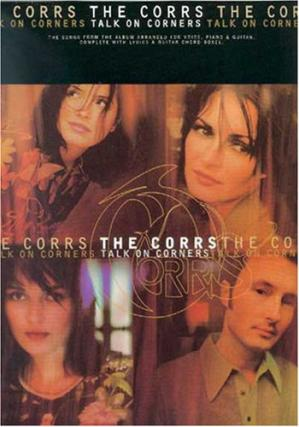 Book cover The Corrs -- Talk on Corners: Piano Vocal Chords