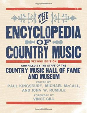 Book cover The Encyclopedia of Country Music: The Ultimate Guide to the Music