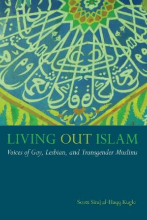Book cover Living Out Islam: Voices of Gay, Lesbian, and Transgender Muslims