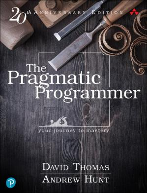 Book cover The Pragmatic Programmer: Your Journey to Mastery, 20th Anniversary Edition
