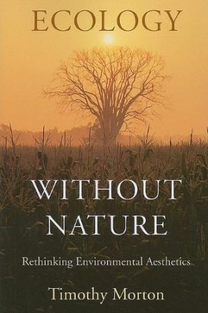 Book cover Ecology without Nature: Rethinking Environmental Aesthetics