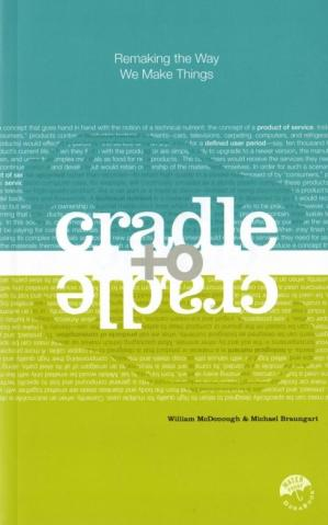 Book cover Cradle to Cradle: Remaking the Way We Make Things