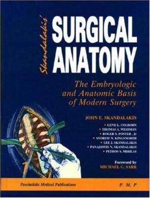 Book cover Surgical Anatomy 2 Vol Set: The Embryologic & Anatomic Basis of Modern Surgery (Skandalakis, Surgical Anatomy 2 vol set)
