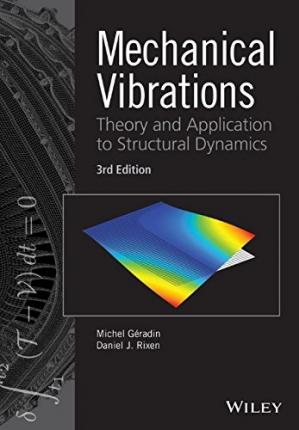 Book cover Mechanical Vibrations: Theory and Application to Structural Dynamics