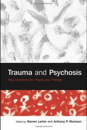 Book cover Trauma and Psychosis: New Directions for Theory and Therapy