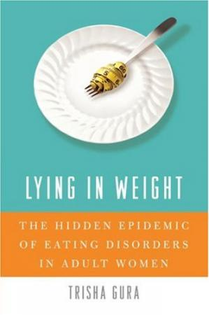 Book cover Lying in Weight: The Hidden Epidemic of Eating Disorders in Adult Women