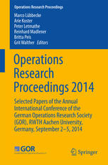 Обложка книги Operations Research Proceedings 2014: Selected Papers of the Annual International Conference of the German Operations Research Society (GOR), RWTH Aachen University, Germany, September 2-5, 2014