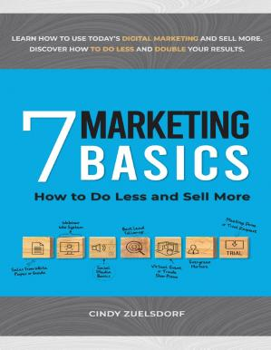 Book cover 7 Marketing Basics- How to Do Less and Sell More
