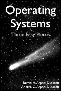 Book cover Operating Systems: Three Easy Pieces