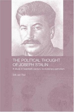 Book cover The Political Thought of Joseph Stalin: A Study in Twentieth Century Revolutionary Patriotism