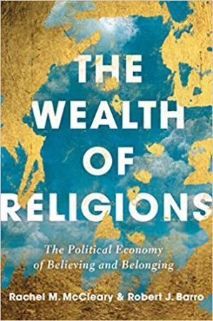 Book cover The Wealth of Religions: The Political Economy of Believing and Belonging