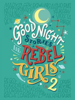 Book cover Good Night Stories for Rebel Girls 2: 100 more stories of extraordinary women