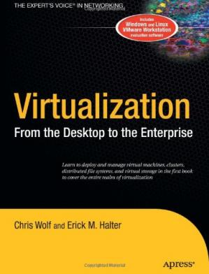 Book cover Virtualization: From the Desktop to the Enterprise (Books for Professionals by Professionals)