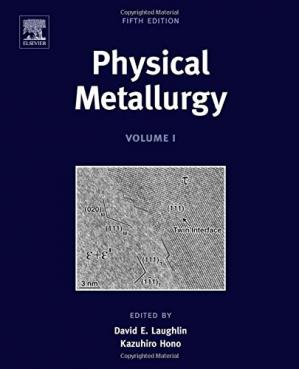 Book cover Physical Metallurgy, Fifth Edition: 3-Volume Set (Volume 3)