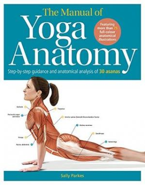 Book cover The Student's Anatomy of Yoga Manual: 30 Essential Poses Analysed, Explained and Illustrated