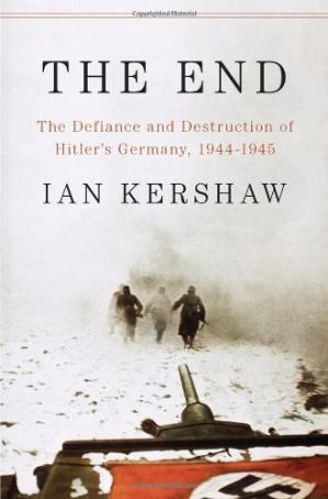 Book cover The End: The Defiance and Destruction of Hitler's Germany, 1944-1945