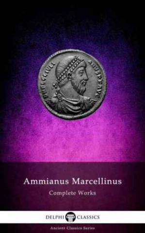 Couverture du livre The Complete Works of Ammianus Marcellinus