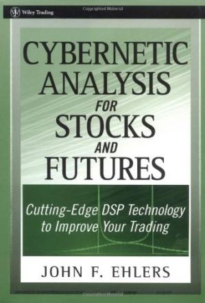 Copertina Cybernetic Analysis for Stocks and Futures: Cutting-Edge DSP Technology to Improve Your Trading (Wiley Trading)
