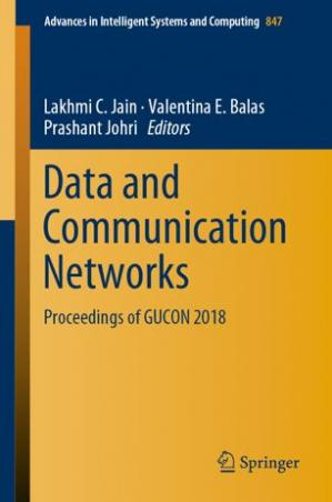 Book cover Data and Communication Networks: Proceedings of GUCON 2018
