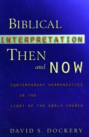 Book cover Biblical Interpretation Then and Now · Contemporary Hermeneutics in the Light of the Early Church
