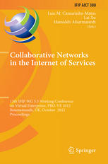 کتاب کی کور جلد Collaborative Networks in the Internet of Services: 13th IFIP WG 5.5 Working Conference on Virtual Enterprises, PRO-VE 2012, Bournemouth, UK, October 1-3, 2012. Proceedings