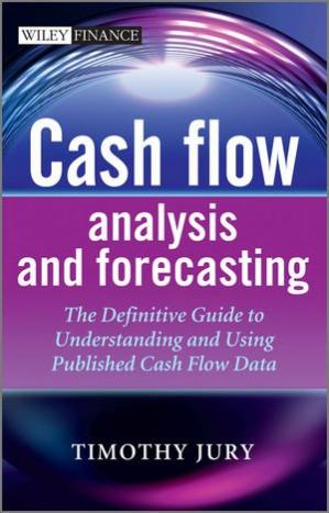 Book cover Cash Flow Analysis and Forecasting: The Definitive Guide to Understanding and Using Published Cash Flow Data