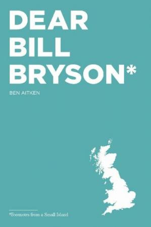 Book cover Dear Bill Bryson: Footnotes from a Small Island