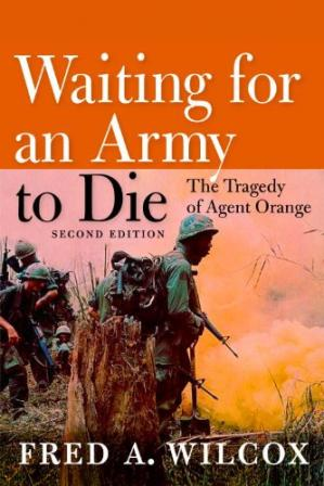 Book cover Waiting for an Army to Die: The Tragedy of Agent Orange