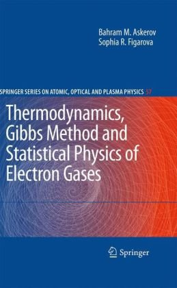 Book cover Thermodynamics, Gibbs Method and Statistical Physics of Electron Gases: Gibbs Method and Statistical Physics of Electron Gases