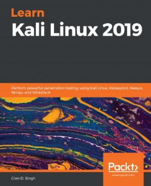 Book cover Learn Kali Linux 2019: Perform Powerful Penetration Testing Using Kali Linux, Metasploit, Nessus, Nmap, And Wireshark