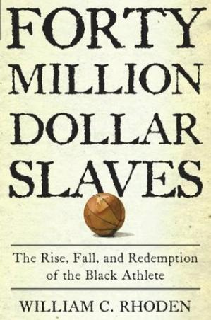 Book cover $40 Million Slaves: The Rise, Fall, and Redemption of the Black Athlete