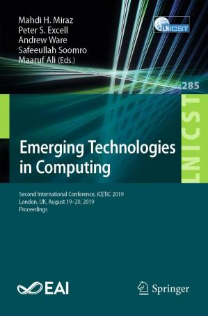 Book cover Emerging Technologies in Computing: Second International Conference, iCETiC 2019, London, UK, August 19–20, 2019, Proceedings