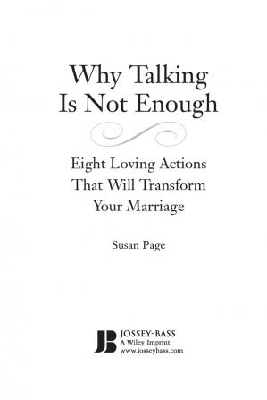 Copertina Why Talking Is Not Enough: Eight Loving Actions That Will Transform Your Marriage