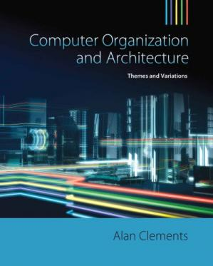 Book cover Computer Organization & Architecture: Themes and Variations